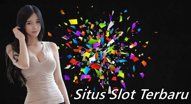 Situs Slot Terbaru