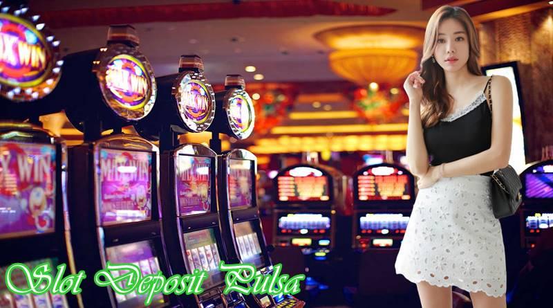 4 Trick Slot Deposit Pulsa Tanpa ada Potongan Supaya Dapat Mengumpulkan Keuntungan